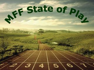MFF State of Play