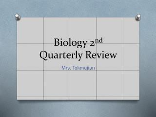 Biology 2 nd  Quarterly Review