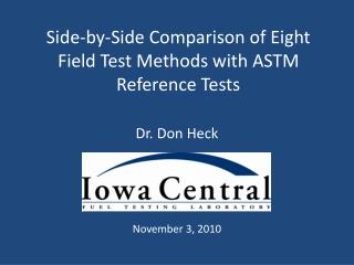 Side-by-Side Comparison of Eight Field Test Methods with ASTM Reference Tests