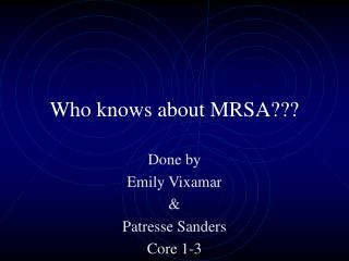 Who knows about MRSA???