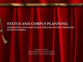 STATUS AND CORPUS PLANNING: ADDRESSING LANGUAGE POLICY IMPLEMENTATION PROBLEMS IN SOUTH AFRICA