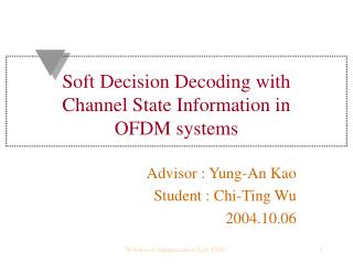 Soft Decision Decoding with Channel State Information in  OFDM systems