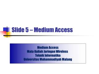 Slide 5 – Medium Access