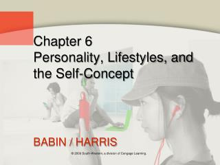 Chapter 6 Personality, Lifestyles, and the Self-Concept