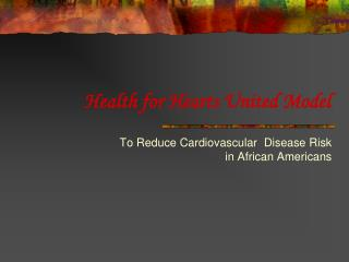Health for Hearts United Model