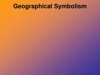 Geographical Symbolism
