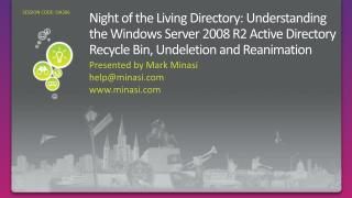 Night of the Living  Directory: Understanding  the Windows Server 2008 R2 Active Directory Recycle Bin,  Undeletion  and