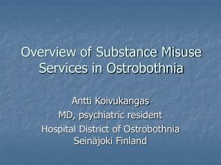 Overview of Substance Misuse Services in Ostrobothnia