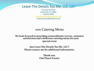 Leave The Details Too Me, LLC , LLC! Freeway Golf Club Sicklerville, NJ  08081 856-673-9696 leavethedetailstoome@yahoo.c
