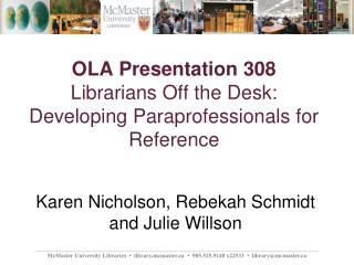 OLA Presentation 308 Librarians Off the Desk: Developing Paraprofessionals for Reference