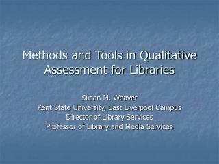 Methods and Tools in Qualitative Assessment for Libraries