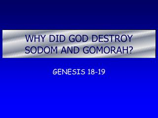 WHY DID GOD DESTROY SODOM AND GOMORAH?