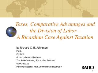 Taxes, Comparative Advantages and the Division of Labor – A Ricardian Case Against Taxation