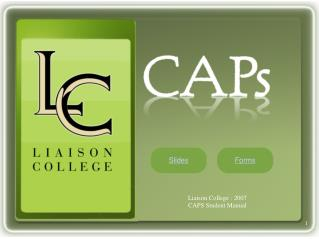 Liaison College :  2007 CAPS Student Manual