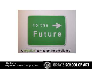 A 'creative' curriculum for excellence