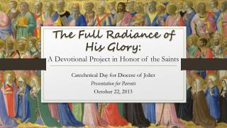 The Full Radiance of His Glory:  A Devotional Project in Honor of the Saints