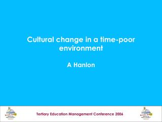 Cultural change in a time-poor environment A Hanlon