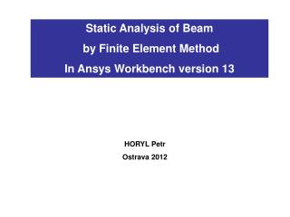 Static Analysis of Beam  by Finite Element Method  In Ansys Workbench version 13