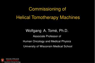 Commissioning of  Helical Tomotherapy Machines