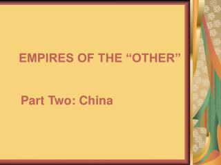 "EMPIRES OF THE ""OTHER"""