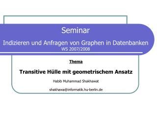 Seminar Indizieren und Anfragen von Graphen in Datenbanken WS 2007/2008