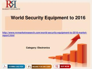 World Security Equipment to 2016
