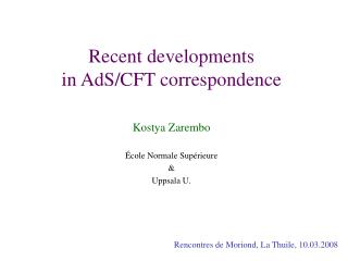 Recent developments  in AdS/CFT correspondence