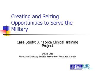 Creating and Seizing Opportunities to Serve the Military