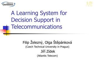 A Learning System for Decision Support in Telecommunications