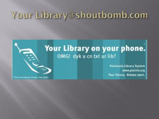 Your Library@shoutbomb