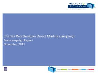 Charles Worthington Direct Mailing Campaign  Post-campaign Report  November 2011
