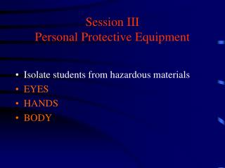 Session III Personal Protective Equipment