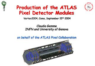Production of the ATLAS Pixel Detector Modules Vertex2004, Como, September 15 th  2004