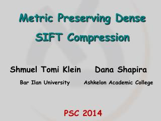 Metric Preserving Dense SIFT Compression