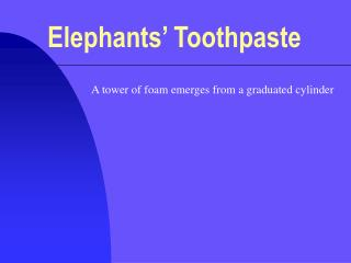 Elephants' Toothpaste