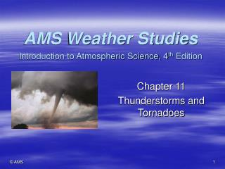 AMS Weather Studies Introduction to Atmospheric Science, 4 th  Edition