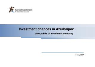 Investment chances in Azerbaijan:                         View points of investment company