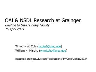 OAI & NSDL Research at Grainger Briefing to UIUC Library Faculty 15 April 2003