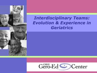 Interdisciplinary Teams: Evolution & Experience in Geriatrics