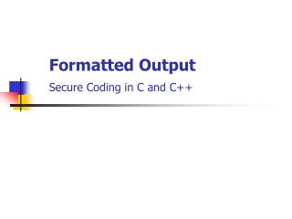 Formatted Output Secure Coding in C and C++