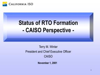 Status of RTO Formation - CAISO Perspective -