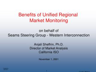 Benefits of Unified Regional  Market Monitoring on behalf of