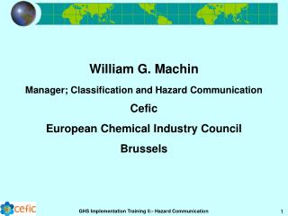 William G. Machin Manager; Classification and Hazard Communication Cefic