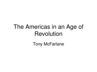 The Americas in an Age of Revolution