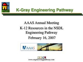 K-Gray Engineering Pathway