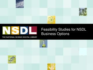 Feasibility Studies for NSDL Business Options