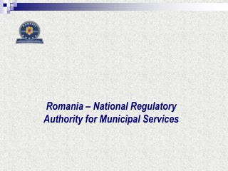 Romania – National Regulatory Authority for Municipal Services