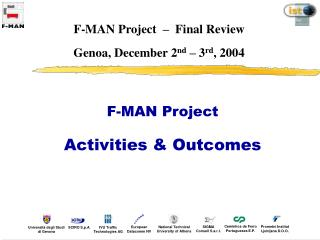 F-MAN Project  –  Final Review Genoa, December 2 nd  – 3 rd , 2004