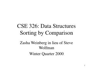 CSE 326: Data Structures Sorting by Comparison
