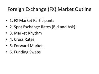 Foreign Exchange (FX) Market Outline